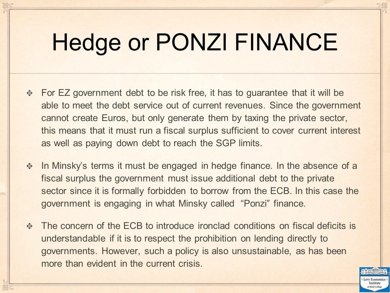 Hedge or PONZI FINANCE