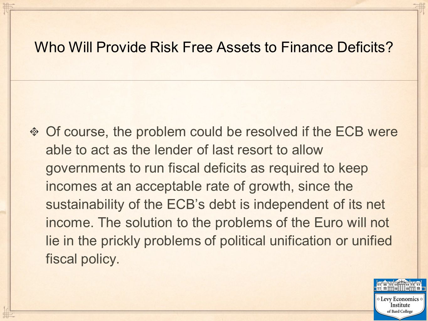 Who Will Provide Risk Free Assets to Finance Deficits