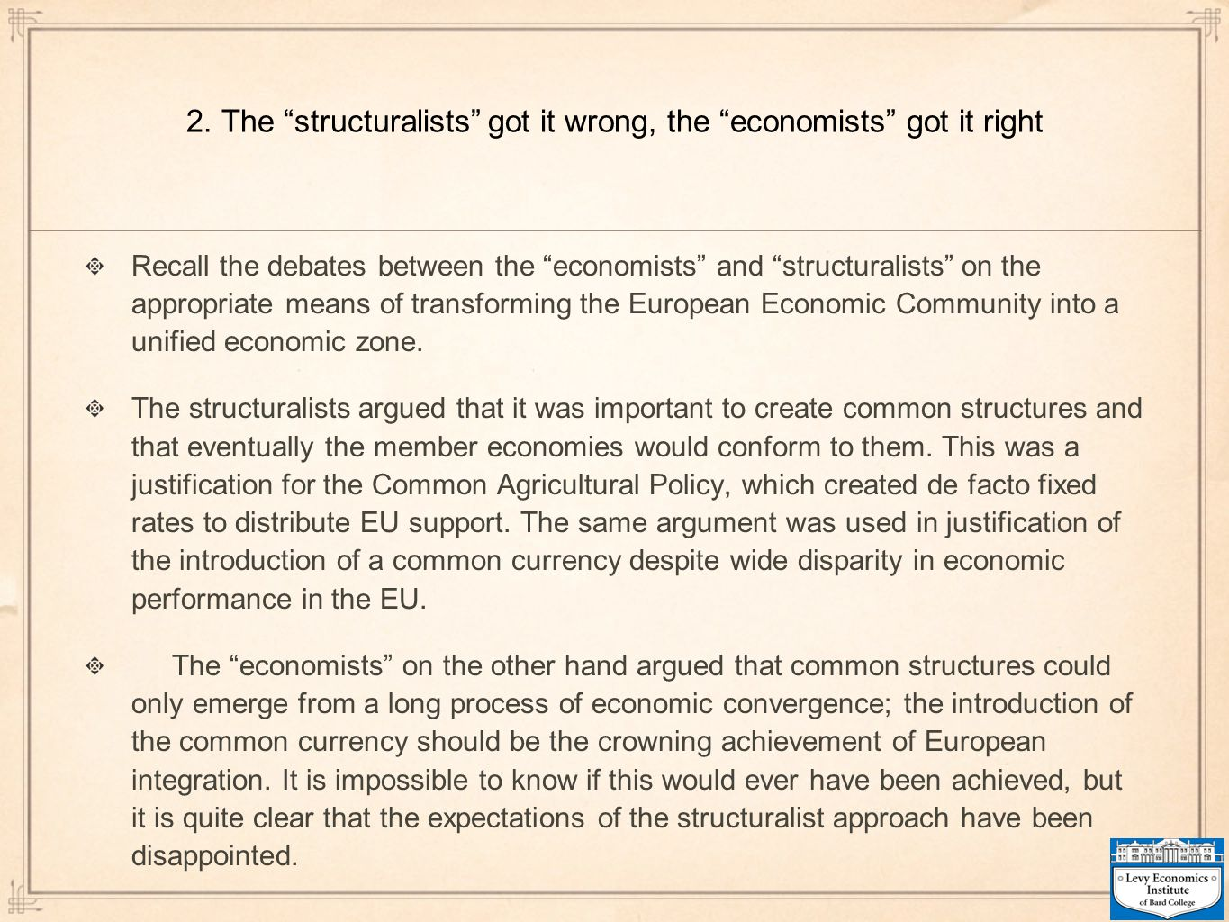 2. The structuralists got it wrong, the economists got it right