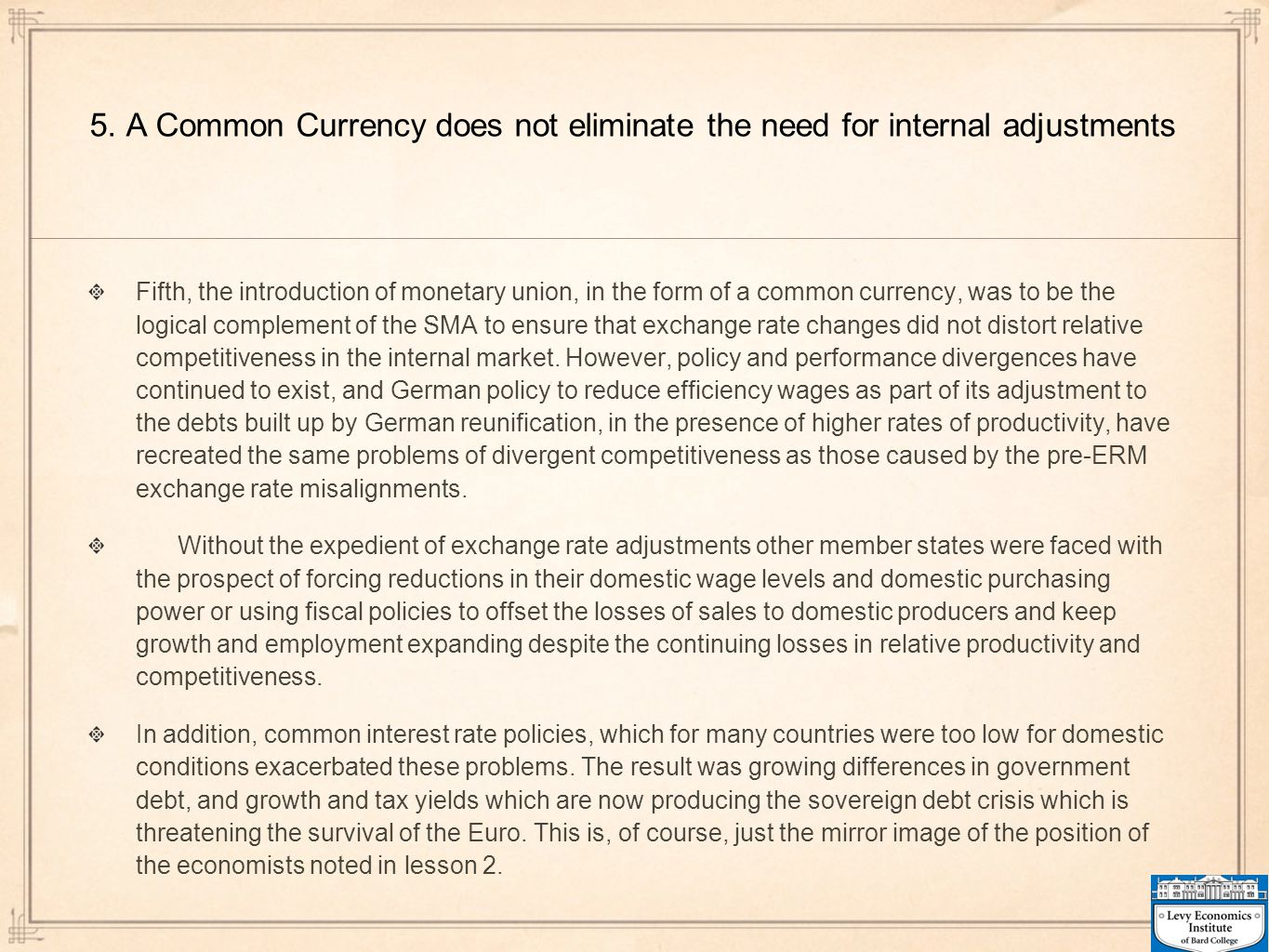 5. A Common Currency does not eliminate the need for internal adjustments