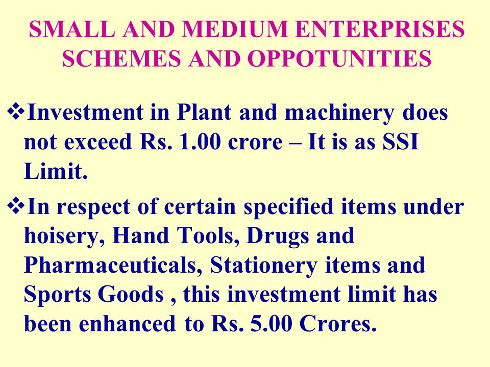 SMALL AND MEDIUM ENTERPRISES SCHEMES AND OPPOTUNITIES