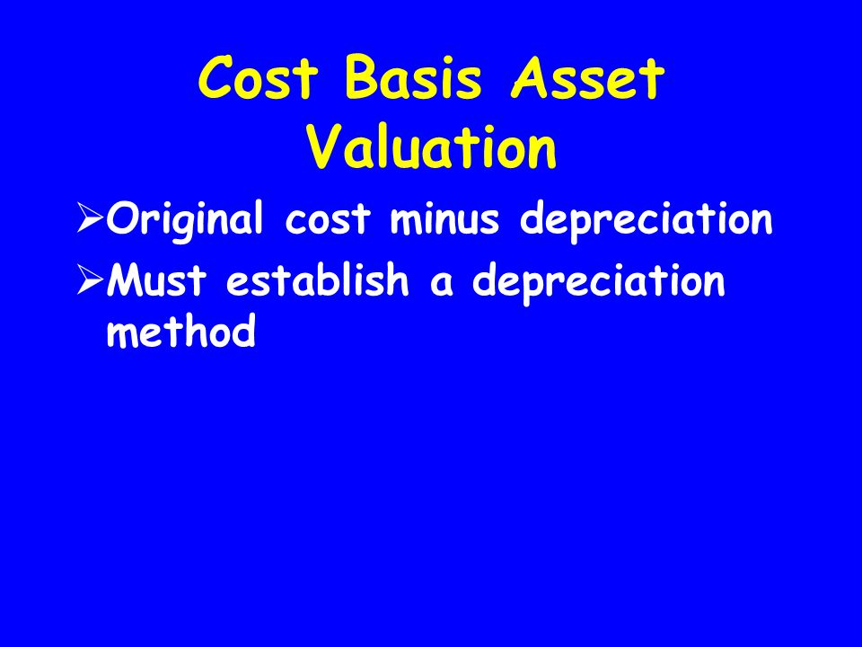 Cost Basis Asset Valuation