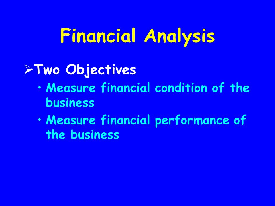 Financial Analysis Two Objectives