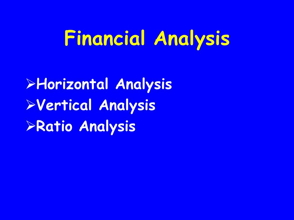 Financial Analysis Horizontal Analysis Vertical Analysis