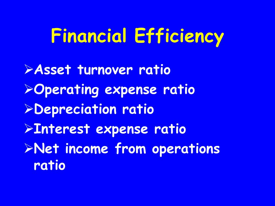 Financial Efficiency Asset turnover ratio Operating expense ratio