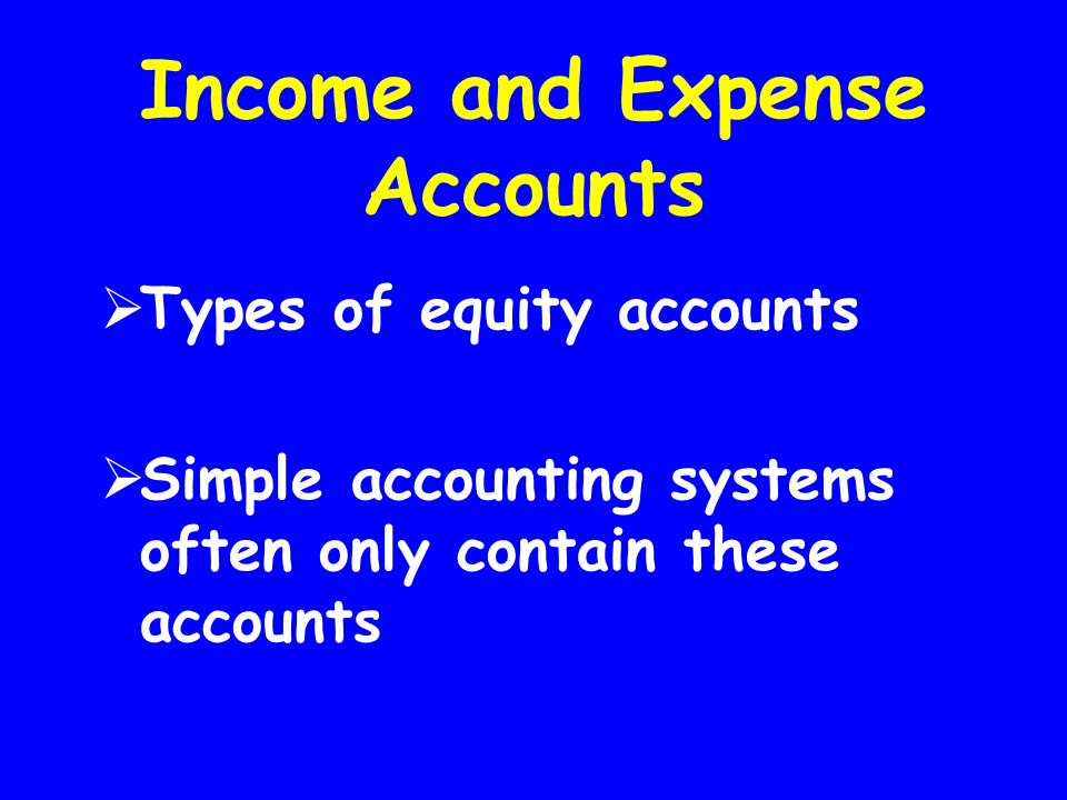 Income and Expense Accounts