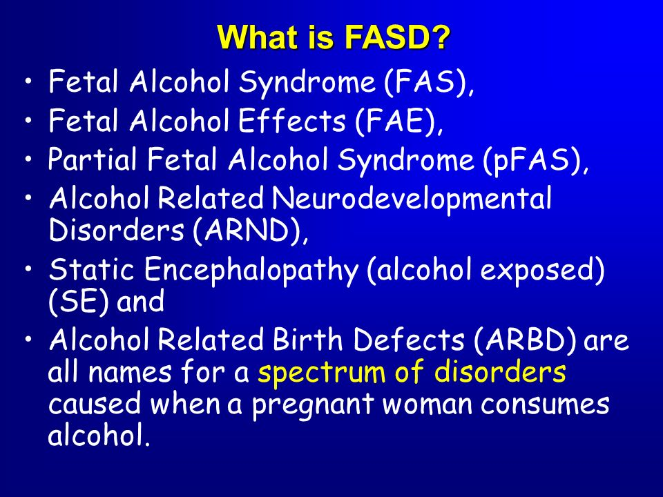What is FASD Fetal Alcohol Syndrome (FAS),