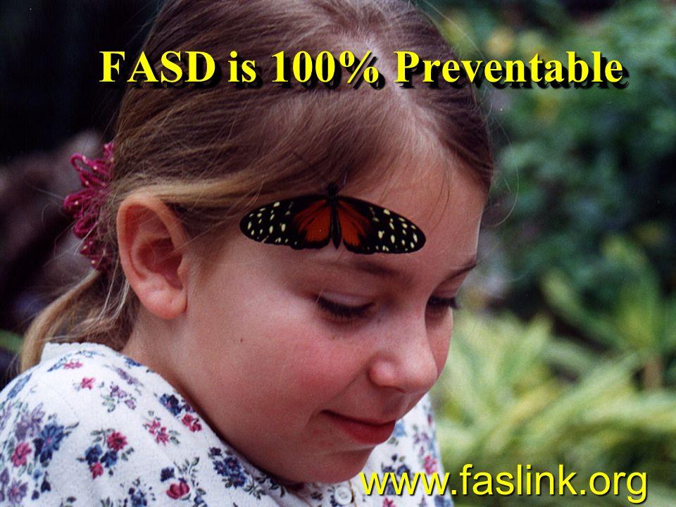 FASD is 100% Preventable www.faslink.org