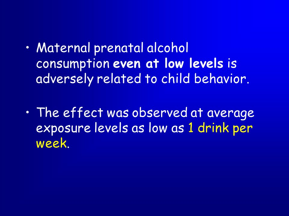 Maternal prenatal alcohol consumption even at low levels is adversely related to child behavior.