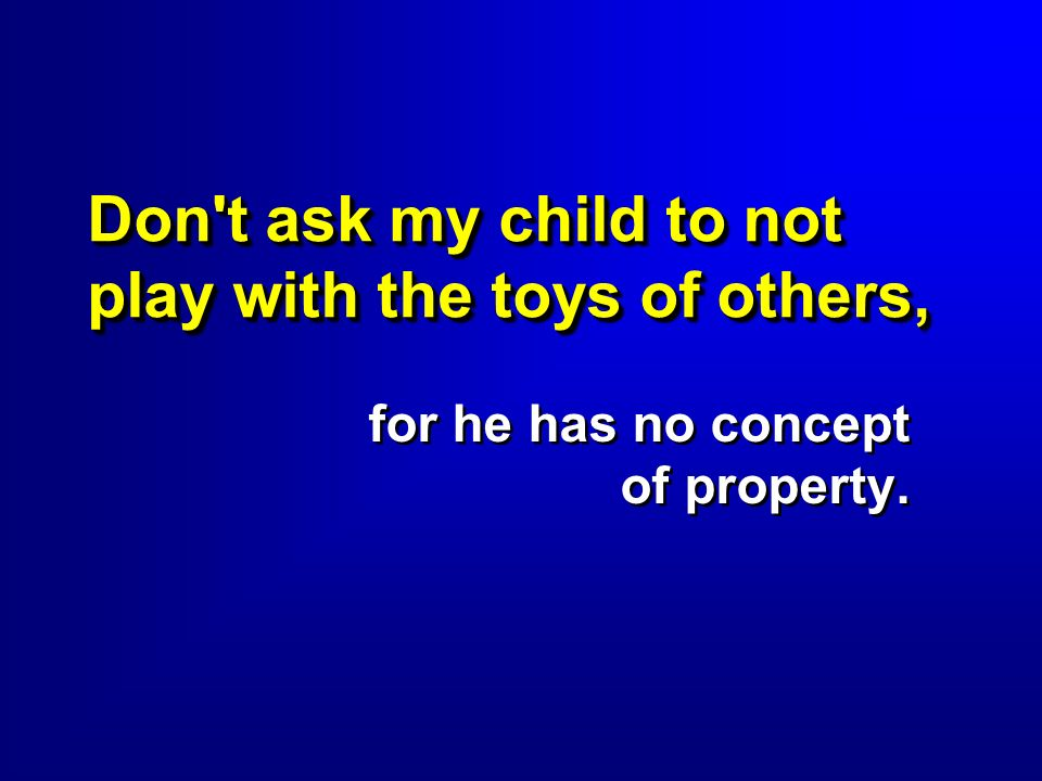 Don t ask my child to not play with the toys of others,
