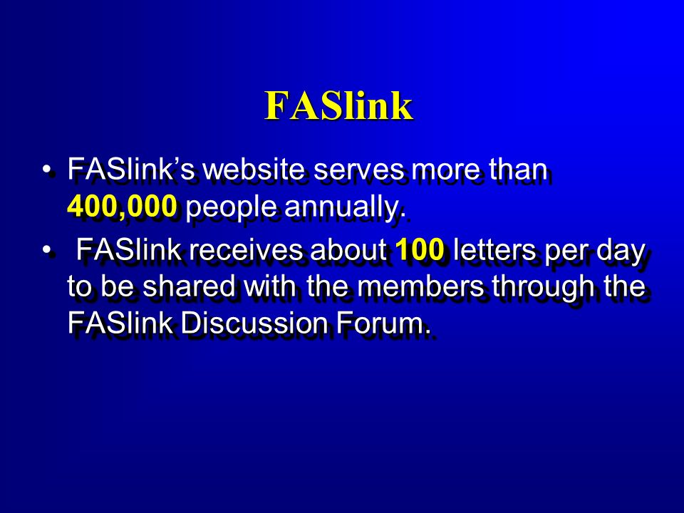FASlink FASlink's website serves more than 400,000 people annually.