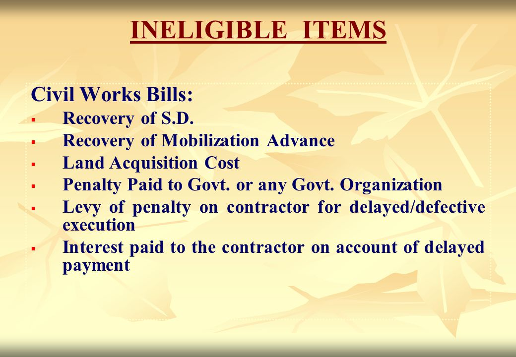 INELIGIBLE ITEMS Civil Works Bills: Recovery of S.D.