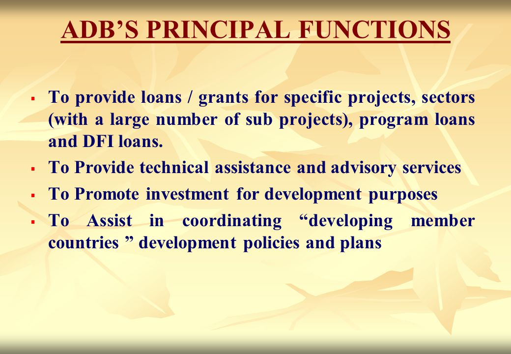 ADB'S PRINCIPAL FUNCTIONS