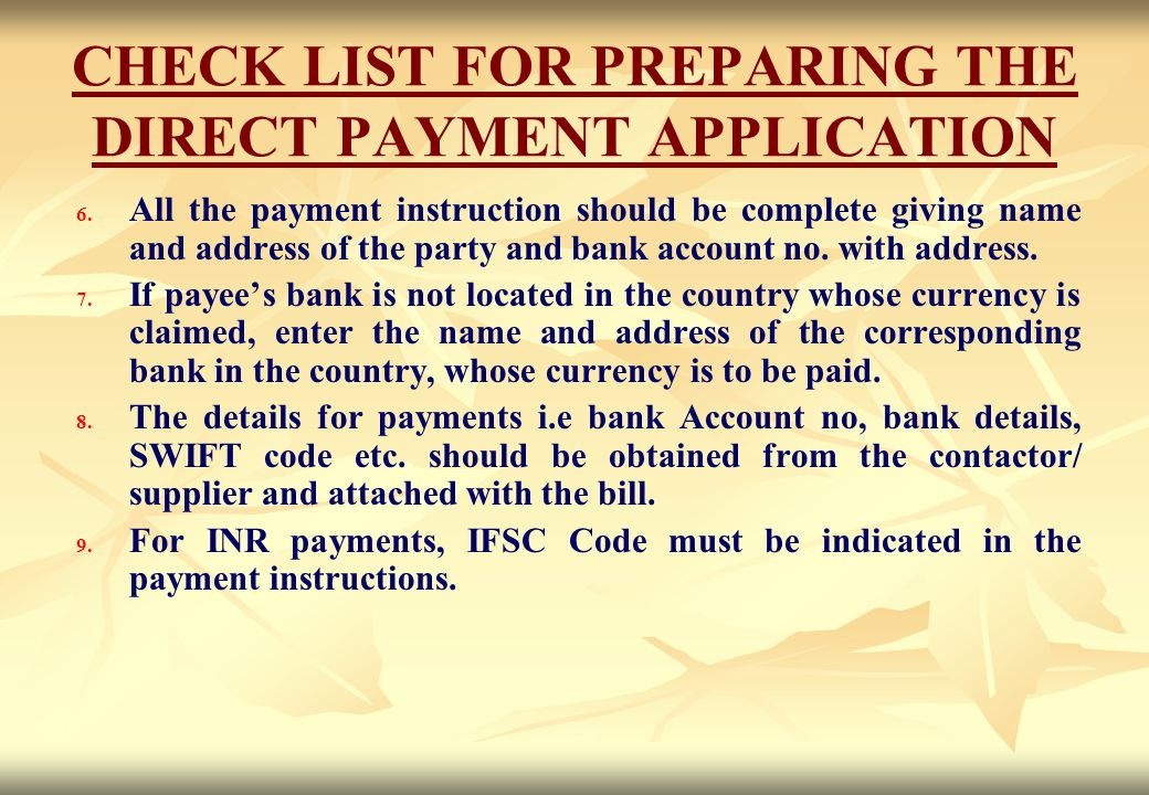 CHECK LIST FOR PREPARING THE DIRECT PAYMENT APPLICATION
