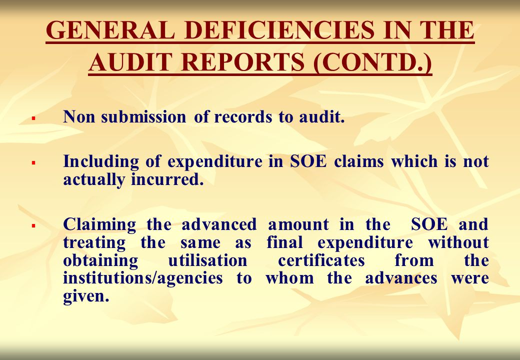 GENERAL DEFICIENCIES IN THE AUDIT REPORTS (CONTD.)