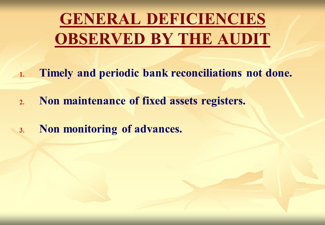 GENERAL DEFICIENCIES OBSERVED BY THE AUDIT