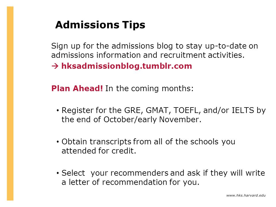 Admissions Tips Sign up for the admissions blog to stay up-to-date on admissions information and recruitment activities.