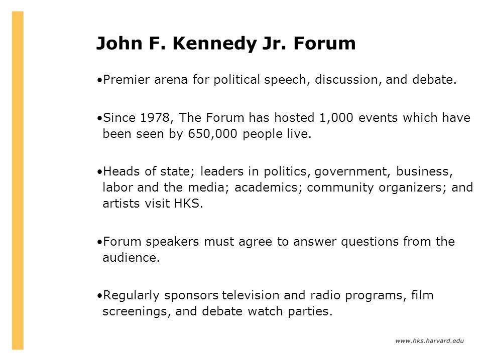 John F. Kennedy Jr. Forum Premier arena for political speech, discussion, and debate.
