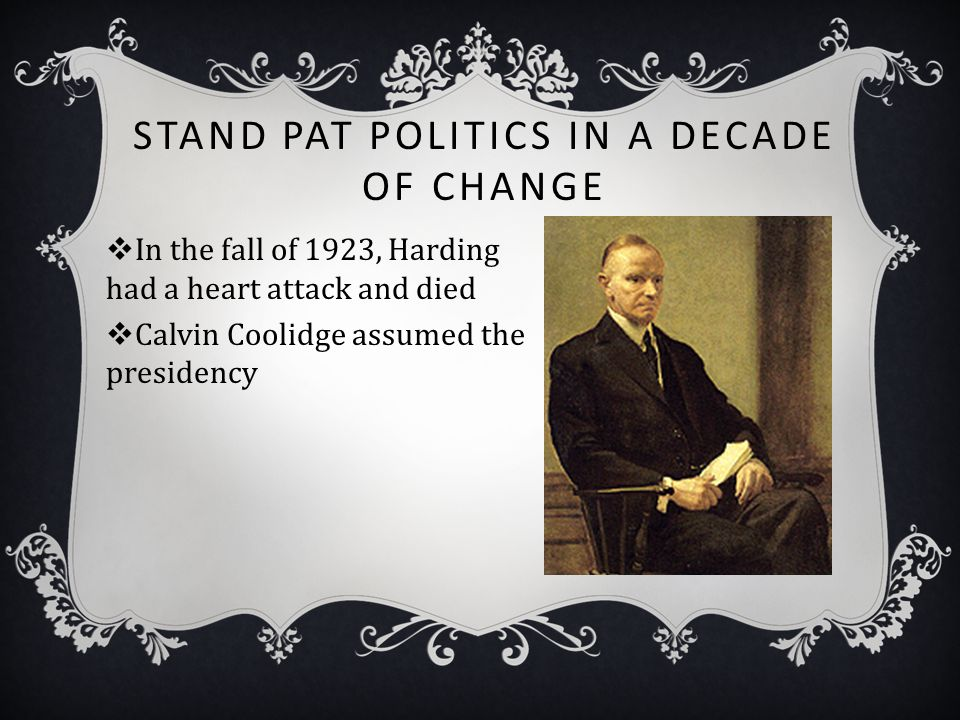 Stand Pat Politics in a Decade of Change