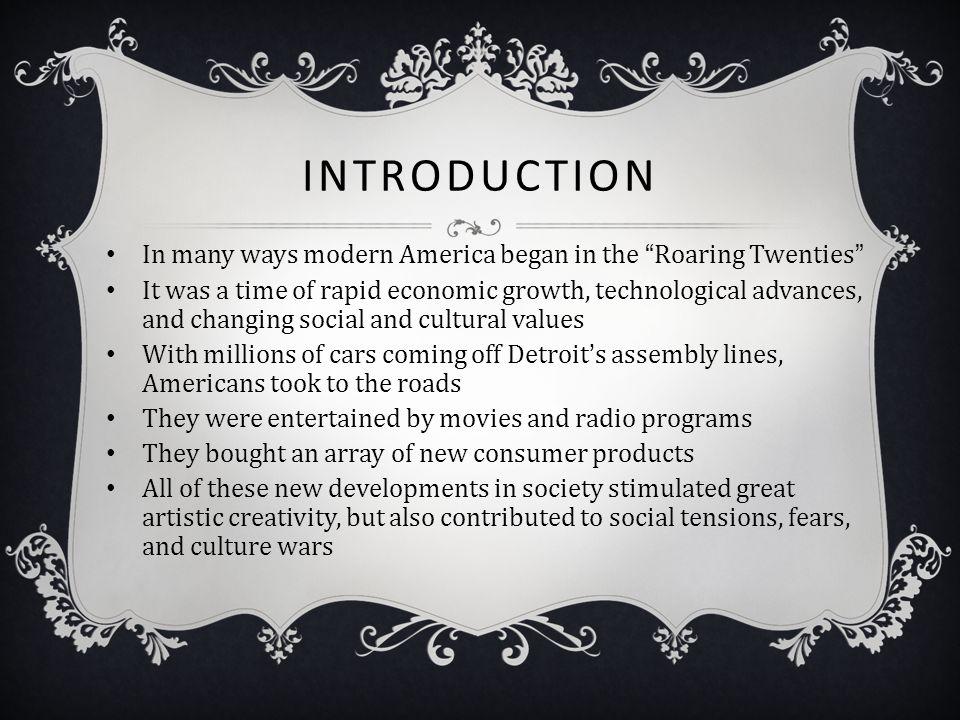 Introduction In many ways modern America began in the Roaring Twenties