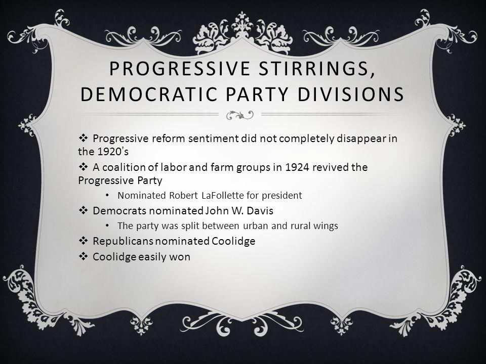 Progressive Stirrings, Democratic Party Divisions