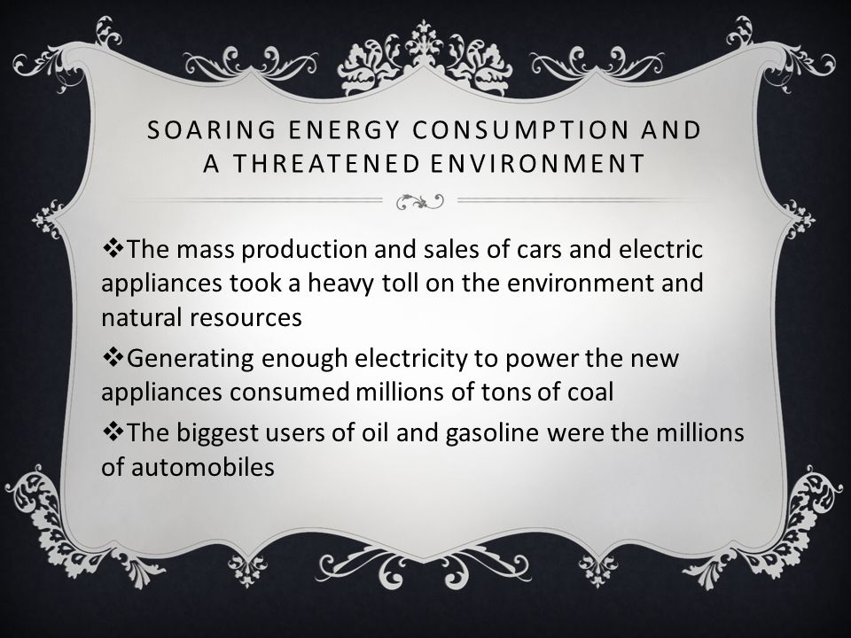 Soaring Energy Consumption and a Threatened Environment