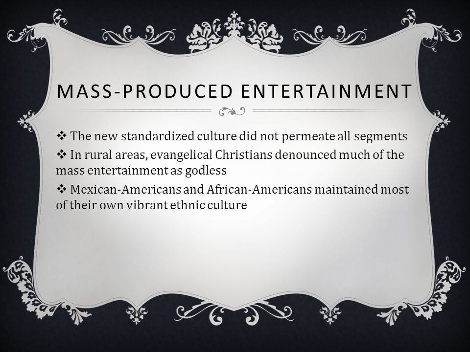 Mass-Produced Entertainment