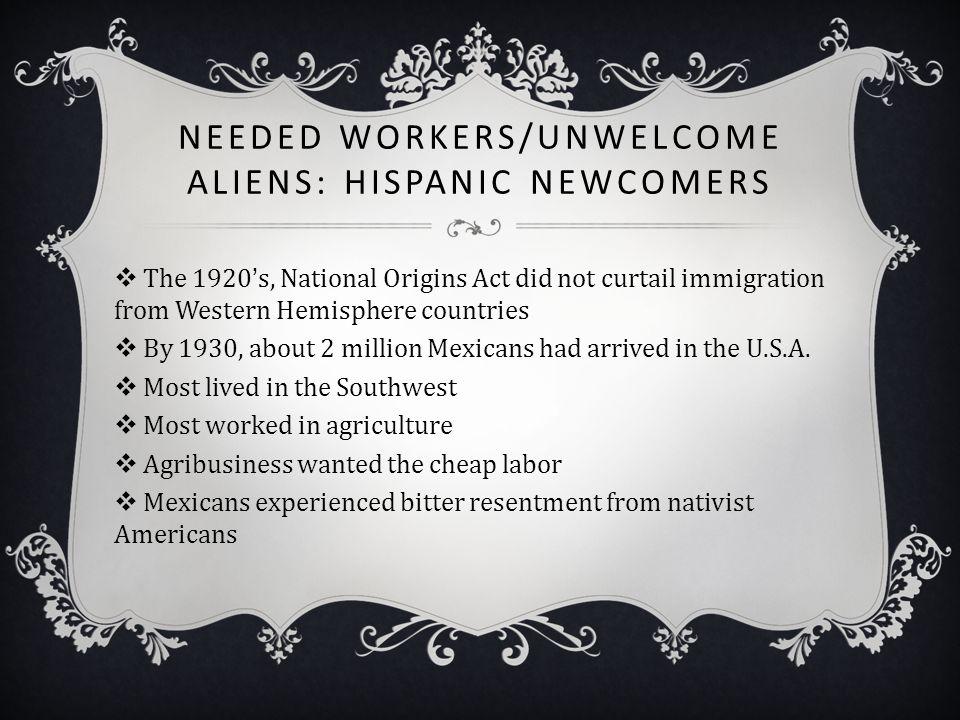 Needed Workers/Unwelcome Aliens: Hispanic Newcomers