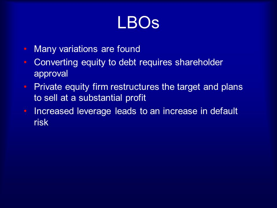LBOs Many variations are found