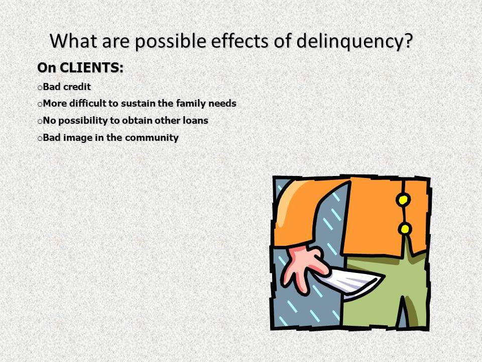 What are possible effects of delinquency