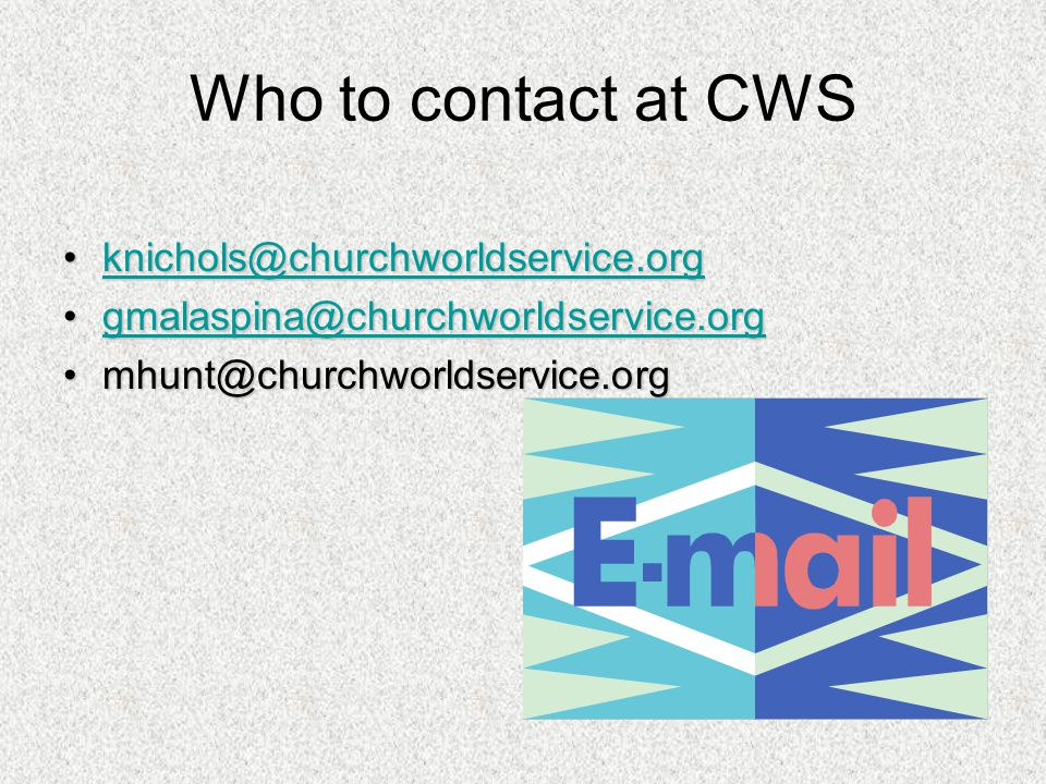 Who to contact at CWS knichols@churchworldservice.org