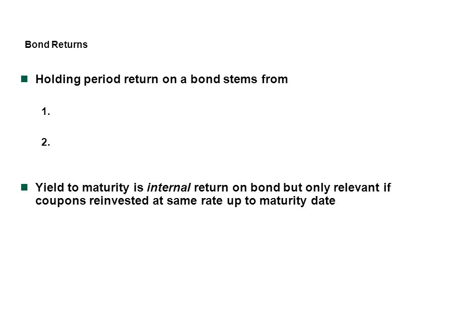 Holding period return on a bond stems from