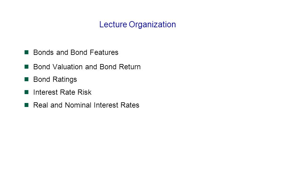 Lecture Organization Bonds and Bond Features