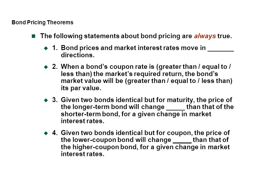 The following statements about bond pricing are always true.