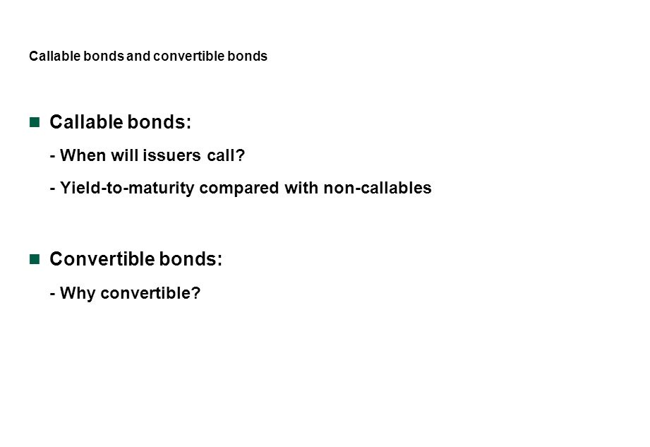 Callable bonds and convertible bonds