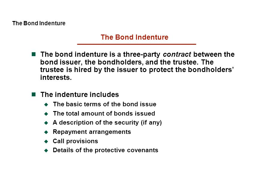 The indenture includes