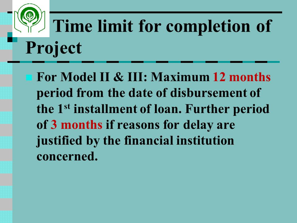 Time limit for completion of Project