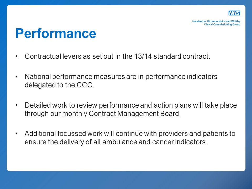 Performance Contractual levers as set out in the 13/14 standard contract.