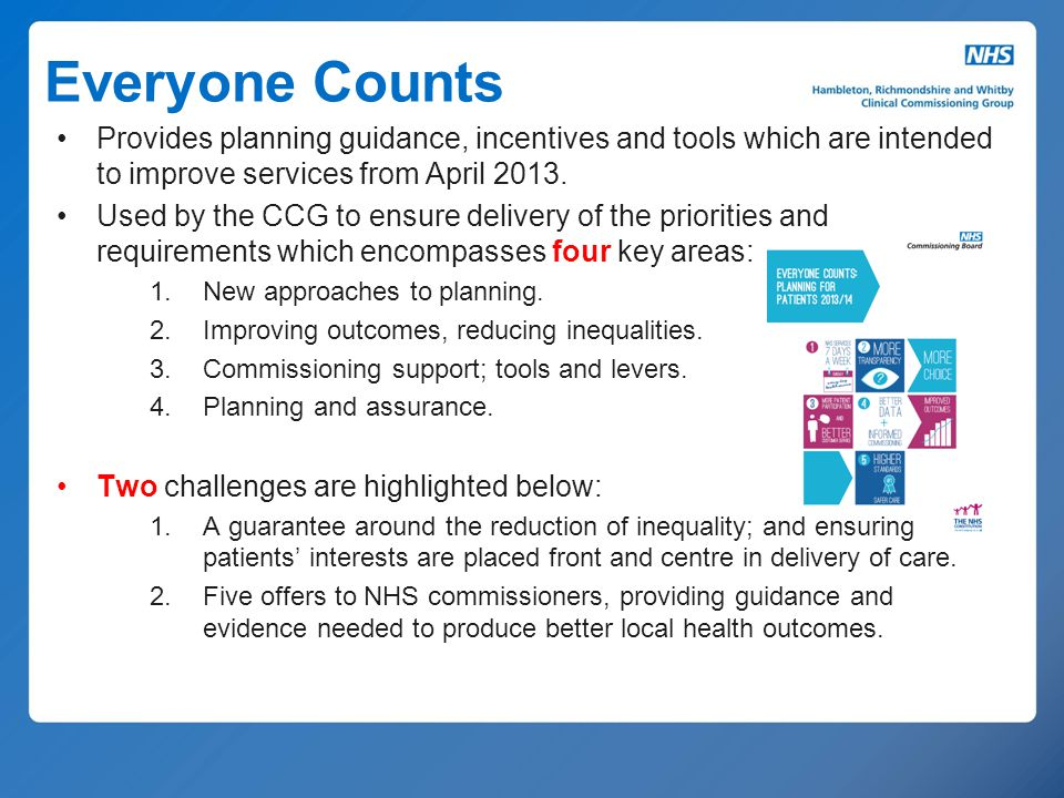 Everyone Counts Provides planning guidance, incentives and tools which are intended to improve services from April 2013.