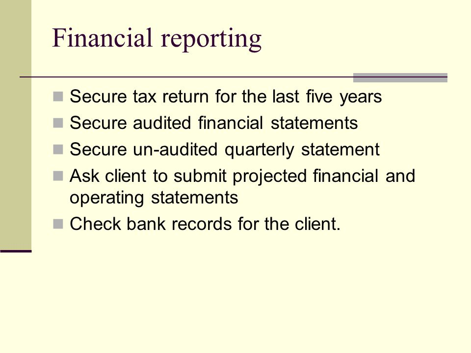 Financial reporting Secure tax return for the last five years