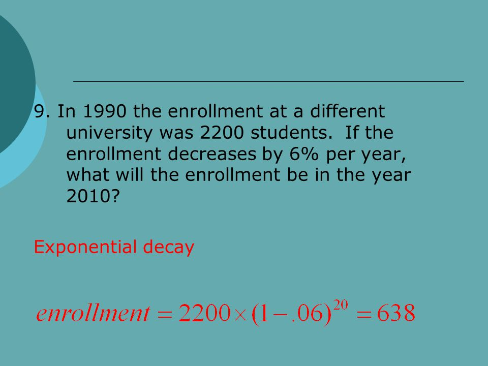 9. In 1990 the enrollment at a different university was 2200 students