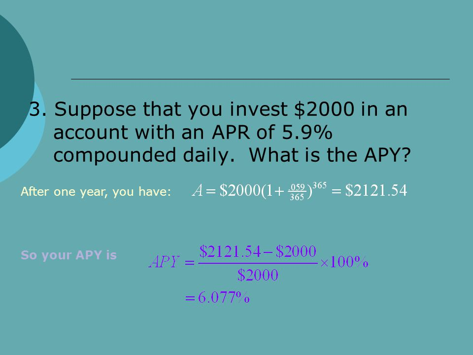 3. Suppose that you invest $2000 in an account with an APR of 5