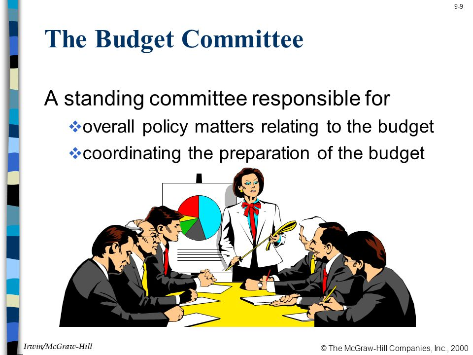 The Budget Committee A standing committee responsible for