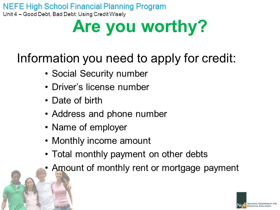 Are you worthy Information you need to apply for credit: