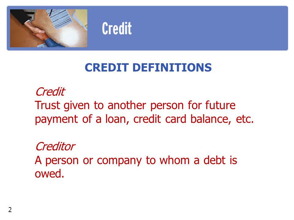 A person or company to whom a debt is owed.