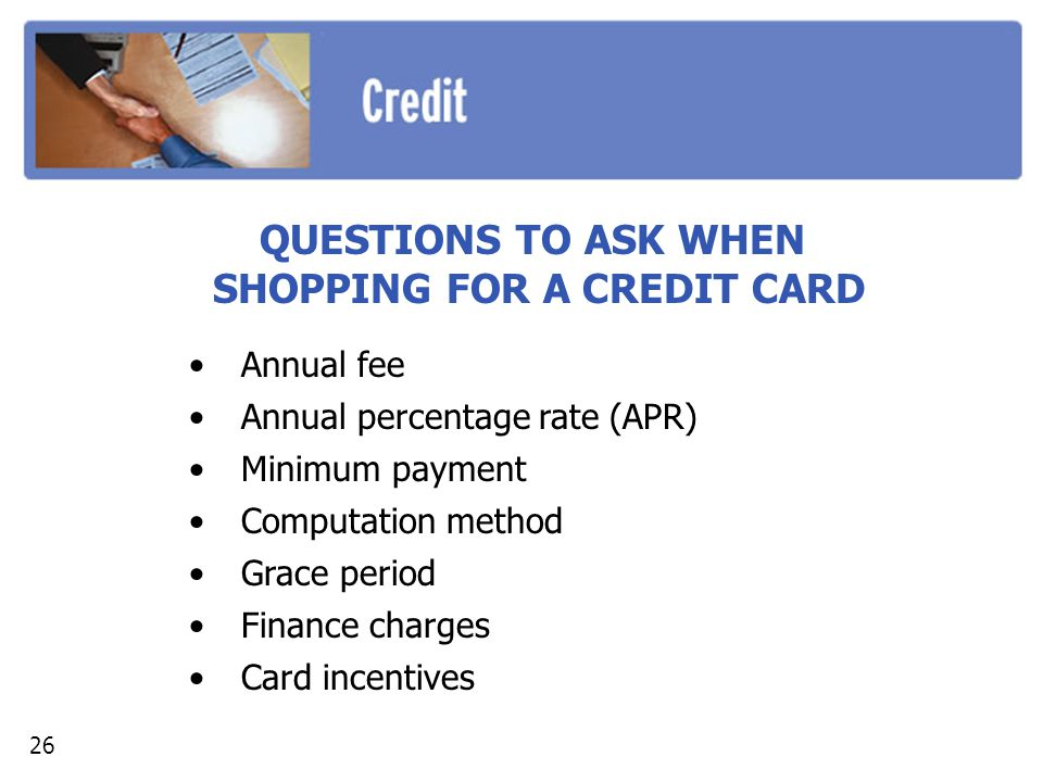 QUESTIONS TO ASK WHEN SHOPPING FOR A CREDIT CARD