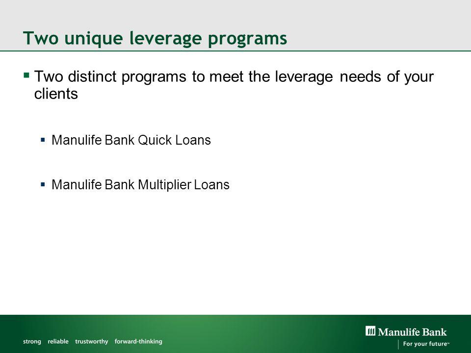 Two unique leverage programs