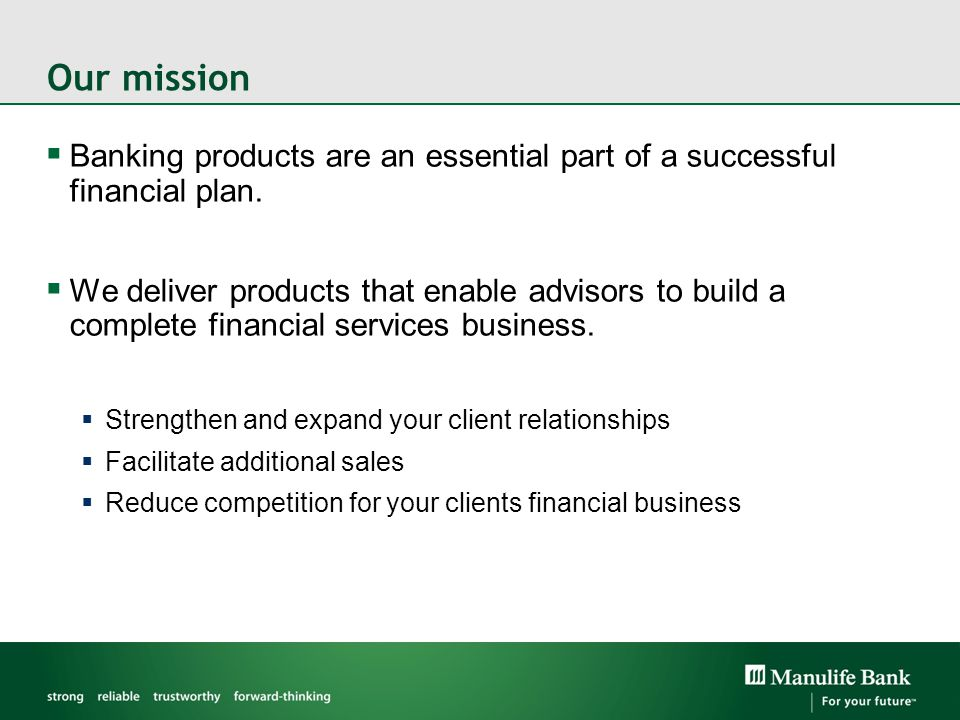 Our mission Banking products are an essential part of a successful financial plan.