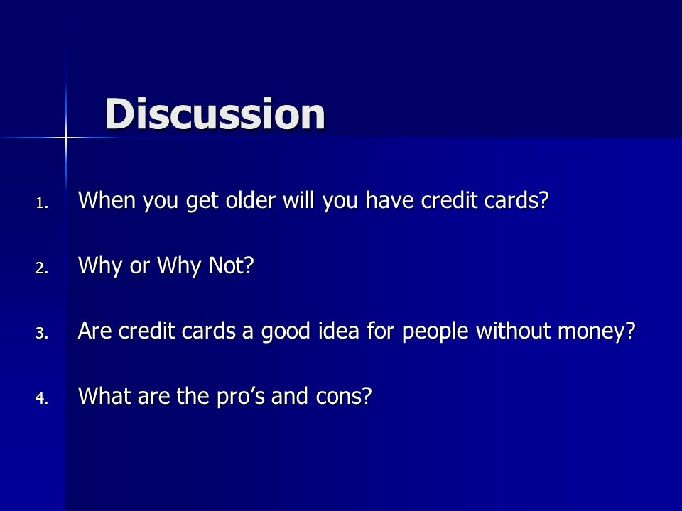 Discussion When you get older will you have credit cards