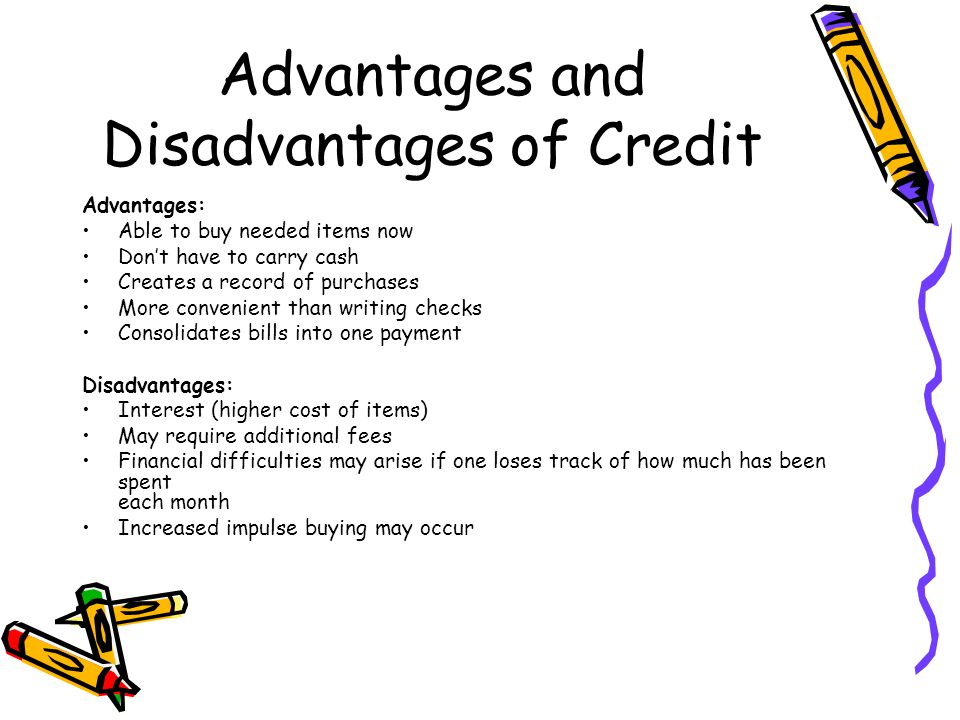 Advantages and Disadvantages of Credit